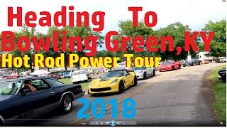 Day 1...Heading to bolwing green, KY.Hot Rod Power Tour. 2018