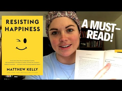"""""""Resisting Happiness"""" by Matthew Kelly 