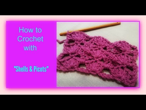 Crocheting With Shells Picot Stitches Youtube