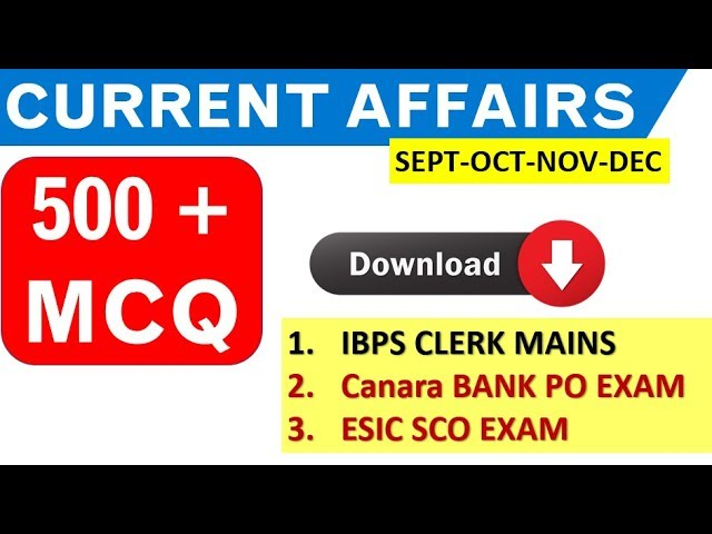 500 Current Affairs MCQ - (AUG ,SEPT,OCT,NOV,DEC 2018) for IBPS CLERK,Canara BANK,ESIC SCO