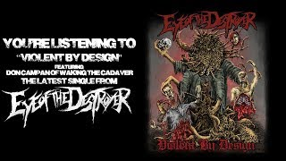 EYE OF THE DESTROYER - VIOLENT BY DESIGN (FEAT. DON CAMPAN) [SINGLE] (2018) SW EXCLUSIVE
