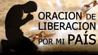 SORPRENDENTE ORACION DE LIBERACION por mi País (Nicaragua, Venezuela, Mexico y TODOS)