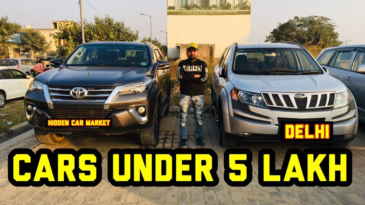 Cars Under 5 Lakh | Hidden Second Hand Car Market | First Choice Car Choice Exclusif Delhi - YouTube