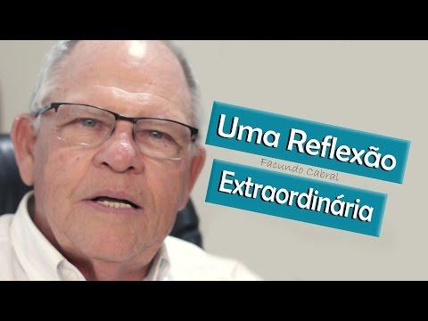 """""""Uma Reflexão Extraordinária"""""""