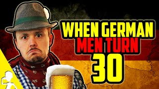 What German Men Have To Do When Turning 30 | Get Germanized