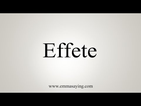 How To Say Effete