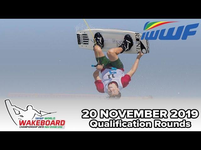 2019 IWWF World Wakeboard Championships - Qualification Rounds: 20 Nov 2019