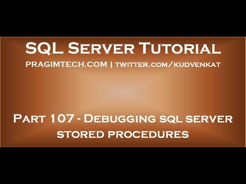 Debugging sql server stored procedures