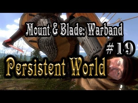 Mount & Blade: Warband - Persistent World - Episode 19 (Creating a Faction!)