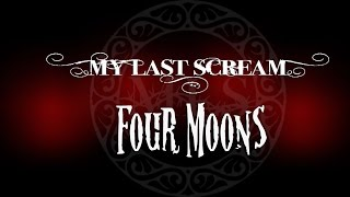 My Last Scream - Four Moons [Lyrics]