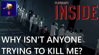 """""""Why isn't anyone trying to kill me?"""" - Playdead's INSIDE game - Episode 9"""