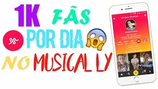 COMO TER +1000 FÃS/CURTIDAS NO MUSICAL.LY #DicasDeMusically