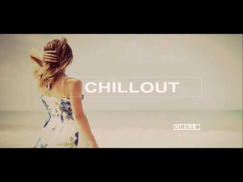 Sensual Chillout Mix • Chillout Music for Relaxing and Sensual Monents • - DJ Cirillo