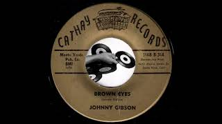 Johnny Gibson - Brown Eyes [Cathay Records] 1965 Teen Oldies 45