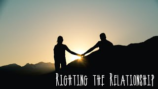 Righting the Relationship: With Your Friends