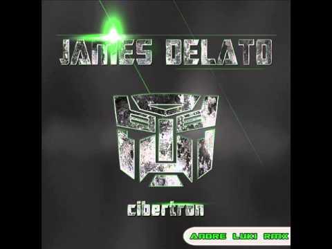 James delato - cybertron (andre luki rmx)