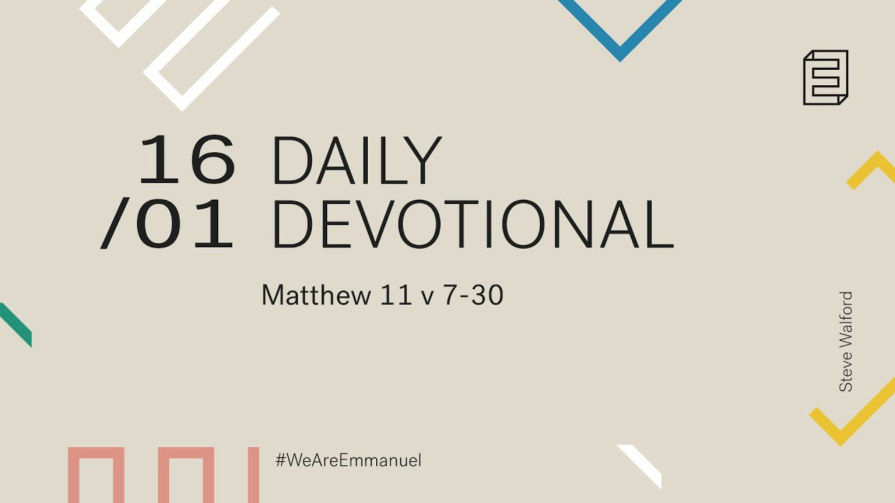 Daily Devotion with Steve Walford // Matthew 11:7-30 Cover Image