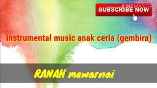 Instrumental music ceria anak anak : musik gembira