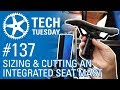 Sizing & Cutting an Integrated Seat Mast | Tech Tuesday #137