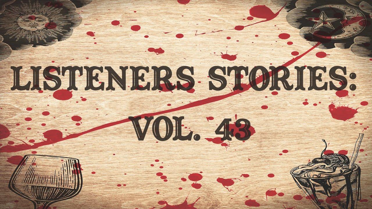Listeners Stories: Vol. 43