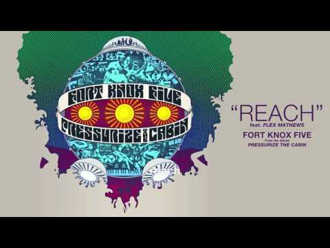 Fort Knox Five | Reach feat. Flex Mathews