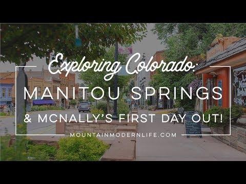 Exploring Colorado: Manitou Springs and McNally's First Day Out