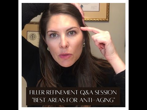 Filler Refinement Q&A Session: Best Areas for Anti-Aging