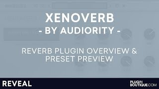 XenoVerb by Audiority - Reverb Plugin VST AU AAX Overview | Preset Preview