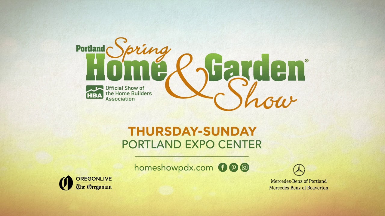 Portland spring home and garden show 2018 this thursday for Portland spring home and garden show