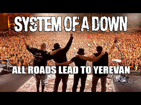 System Of A Down | Documentary | All Roads Lead To Yerevan | April, 2015