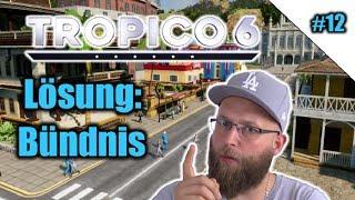 Tropico 6 #12 | Lösung: Bündnis | Lets Play | german | PS4 | Gameplay