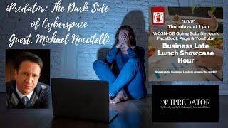 iPredator: The Dark Side  of Cyberspace -  Guest, Michael Nuccitelli