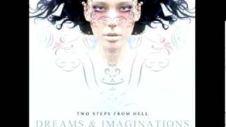 Two Steps From Hell - Dreams & Imaginations