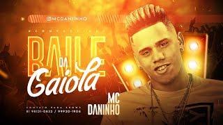 MC DANINHO - BAILE DA GAIOLA
