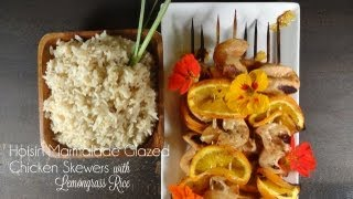 Hoisin Marmalade Glazed Chicken Skewers With Lemongrass Rice Recipe