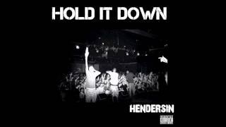 Hendersin - Hold It Down - Henny In Ya System [w download]