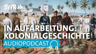 Deutsche Kolonialgeschichte – Endlich wird sie aufgearbeitet