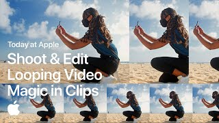 Shoot and Edit Looping Video Magic in Clips with Romain Laurent | Apple