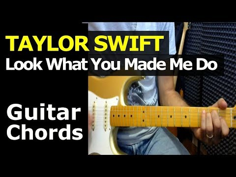 How To Play Taylor Swift Look What You Made Me Do Guitar