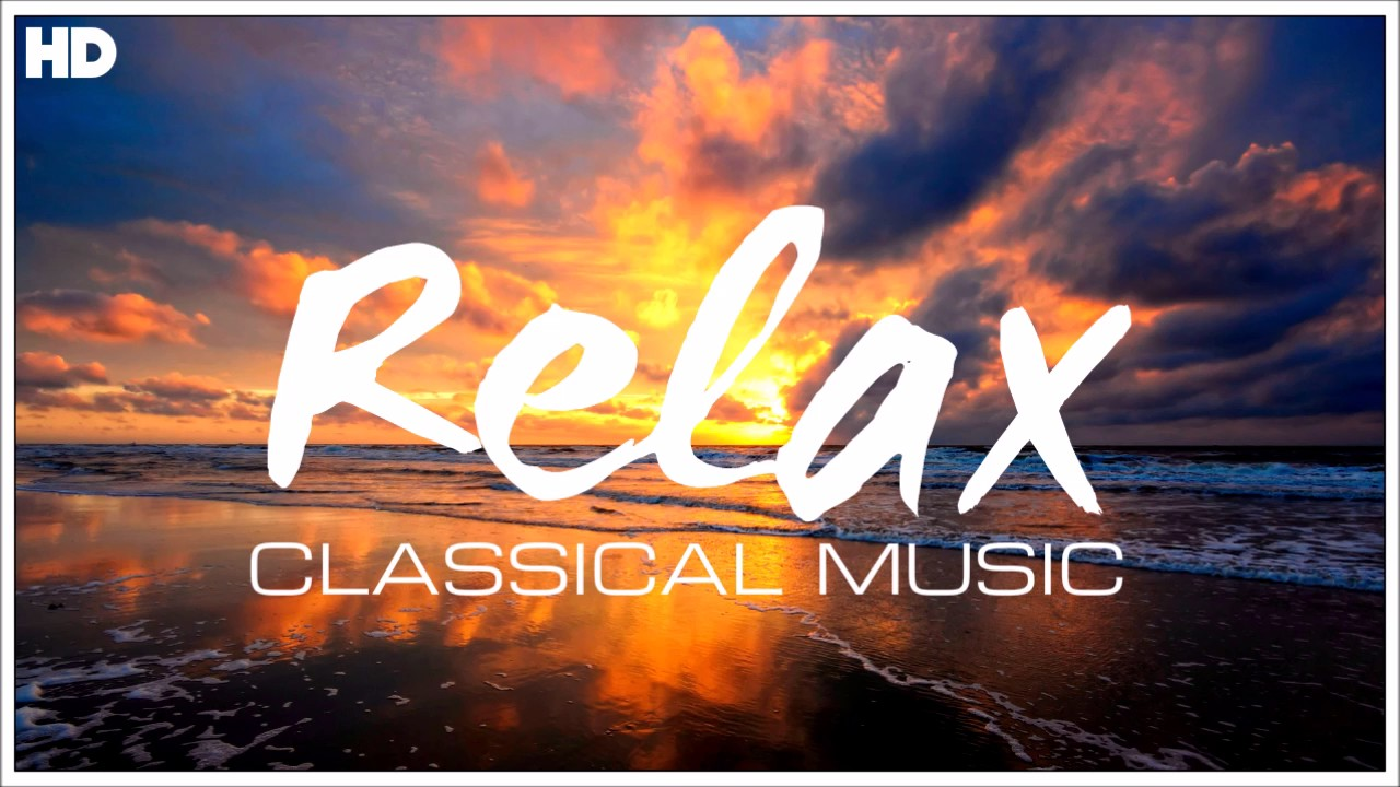 The Best Relaxing Classical Music Ever Relaxation Meditation Focus Reading Tranquility Youtube