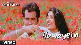 Hawayein Title Song (Romantic) | Babbu Maan, Sadhna Sargam