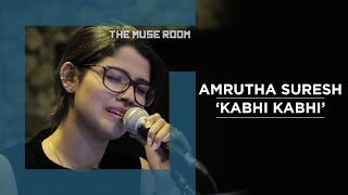 Kabhi Kabhi - Amrutha Suresh & Ralfin - The Muse Room