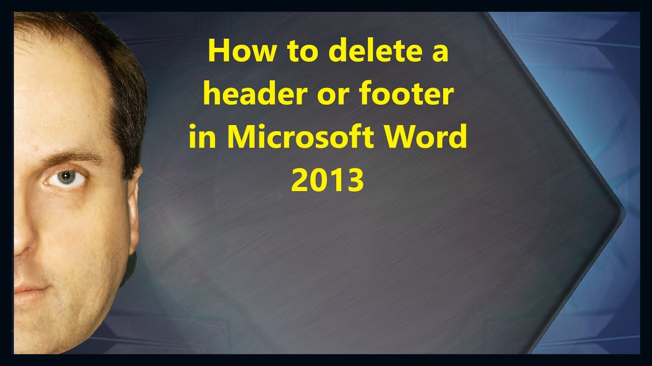 How To Delete A Header Or Footer In Microsoft Word 2013 Youtube