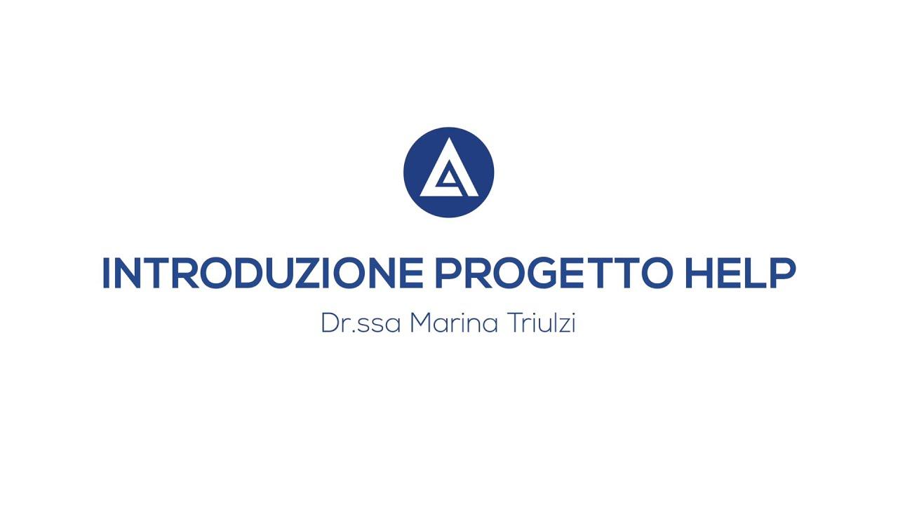 PROGETTO H.E.L.P. - Videointervista Dott.ssa Marina Triulzi e Dott. Marco Papagni