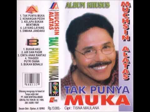 Tak Punya Muka / Muchsin Alatas (original Full)