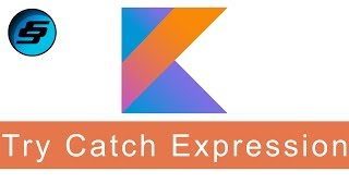 Try Catch Expression - Kotlin Programming