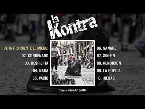 """LA KONTRA """"Siente El Miedo"""" (Álbum completo)"""