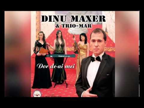 DINU MAXER - TRIO - MAR - TE BLESTEM SA-TI FIE BINE.