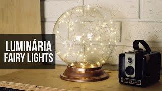 Como fazer uma luminária com Globo Antigo e Fairy Lights