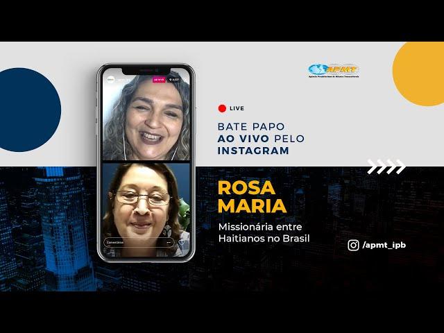 LIVE APMT com Rosa Maria | Missionária entre Haitianos no BR